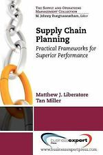 Supply Chain Planning: Practical Frameworks for Superior Performance by Liberat