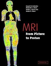 MRI from Picture to Proton, Prince, Martin R., Graves, Dr Martin J., Moore, Eliz