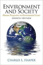 Environment and Society : Human Perspectives on Environmental Issues by...