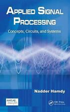 Applied Signal Processing : Concepts, Circuits, and Systems by Nadder Hamdy...