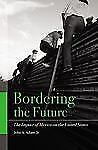 Bordering the Future: The Impact of Mexico on the United States-ExLibrary