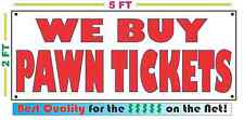 WE BUY PAWN TICKETS Full Color Banner Sign NEW Larger Size Best Price on the Net