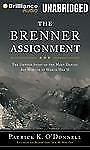The Brenner Assignment : The Untold Story of the Most Daring Spy Mission of...