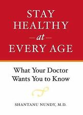 Stay Healthy at Every Age: What Your Doctor Wants You to Know