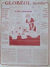 PUBLICITE GLOBEOL FORTIFIE TROP DE TRAVAIL BUREAU SIGNE KUHN REGNIER DE 1915 AD