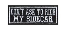 Dont ask to ride my Sidecar Biker Patches Aufnäher Motorrad MC Bügelbild Sayings