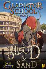 Blood and Sand (Gladiator School), Dan Scott, New Book