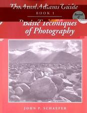 The Ansel Adams Guide Bk. 1 : Basic Techniques of Photography by John P. Schaefe