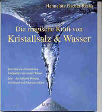 Fischer-Reska, Hannelore – Die magische Kraft von Kristallsalz & Wasser
