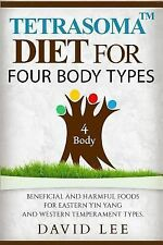 Tetrasoma Diet for Four Body Types : Beneficial and Harmful Foods for Eastern...