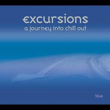 NEW - Excursions: A Journey Into Chill Out by Various Artists