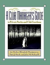 A Club Manager's Guide to Private Parties and Club Functions - Stefanelli, John