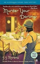 Murder Your Darlings: Algonquin Round Table Mystery Murphy, J.J. Mass Market Pa