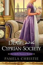 Death and the Cyprian Society (Arabella Beaumont Mysteries) Christie, Pamela Pa