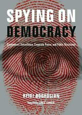Spying on Democracy: Government Surveillance, Corporate Power and Public Resista