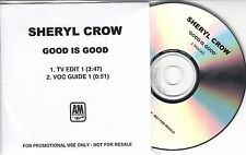 SHERYL CROW Good Is Good UK 2-track promo only CD TV Edit & Vocal Guide Versions