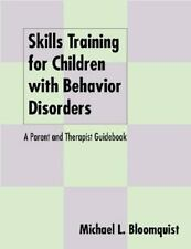 Skills Training for Children with Behavior Disorders: A Parent and Therapist Gu