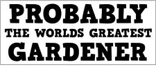 GARDENER - WORLDS GREATEST Vinyl Sticker - Garden / Plants Themed 24 cm x 10 cm