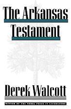 The Arkansas Testament by Walcott, Derek