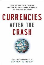 Currencies After the Crash:  The Uncertain Future of the Global Paper-Based Curr