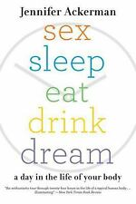 Sex Sleep Eat Drink Dream: A Day in the Life of Your Body-ExLibrary