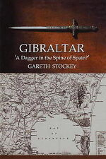 Gibraltar: A Dagger in the Spine of Spain? by Gareth Stockey (Paperback, 2013)