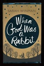 Sarah Winman - When God Was a Rabbit; SIGNED 1st/1st