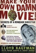 Make Your Own Damn Movie! : Secrets of a Renegade Director by Adam Jahnke,...
