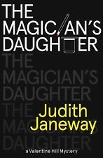 The Magician's Daughter : A Valentine Hill Mystery by Judith Janeway (2015, Pape
