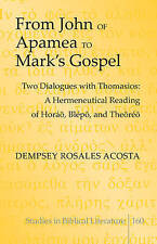 From John Of Apamea To Mark's Gospel Rosales Acosta  Dempsey 9781433126161