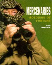 Mercenaries : Soldiers of Fortune by Tim Ripley (hardback, 1998)