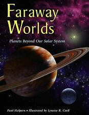 Faraway Worlds : Planets Beyond Our Solar System by Paul Halpern NEW