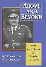 Above and Beyond: From Soviet General to Ukrainian State Builder (Harv-ExLibrary