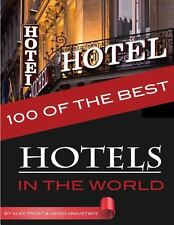 100 of the Best Hotels in the World by Alex Trost and Vadim Kravetsky (2013,...