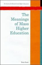 The Meanings of Mass Higher Education by Peter Scott (1995, Paperback)