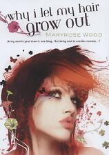 Maryrose Wood - Why I Let My Hair Grow Out (2011) - Used - Trade Paper (Pap