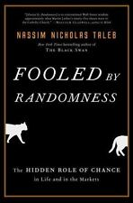 Fooled by Randomness: The Hidden Role of Chance in Life and in the Markets (Ince