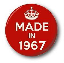 MADE IN 1967  - 1 inch / 25mm Button Badge - Novelty Cute 50th Birthday