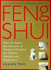 Complete Illustrated Guide to Feng Shui : How to Apply... by Lillian Too