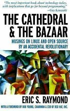 The Cathedral & the Bazaar : Musings on Linux & Open Source by Eric Raymond