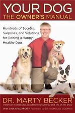 Your Dog : The Owner's Manual by Marty Becker, Good Morning America Staff and Th