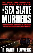 R. Barri Flowers The Sex Slave Murders Serial Killer True Crime Paperback