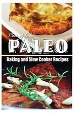 Piece of Cake Paleo - Baking and Slow Cooker Recipes by Jack Roberts (2013,...