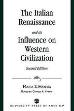 The Italian Renaissance and Its Influence on Western Civilization by Maria S....