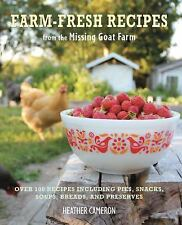 FREE 2 DAY SHIPPING | Farm Fresh Recipes from the Missing Goat Farm: , HARDCOVER