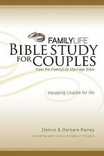 Familylife Bible Study for Couples by Dennis Rainey and Barbara Rainey (2010,...