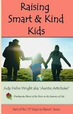 77 Ways to Parent: Raising Smart and Kind Kids by Judy Wright (2013, Paperback)