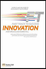 Innovation: Fast Track to Success, Andy Bruce, David. Birchall