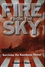 Fire From the Sky - Surviving the Kamikaze Threat - New Copy