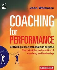 Coaching for Performance : Growing Human Potential and Purpose by John...